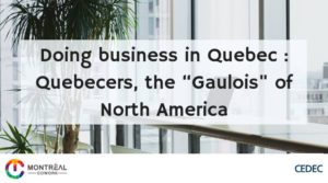 """Doing business in Quebec : Quebecers, the """"Gaulois"""" of North America"""